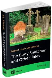 Stevenson Robert: The Body Snatcher and Other Tales