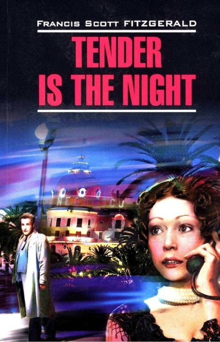 a biography of francis s fitzgerald and a literary analysis of tender is the night